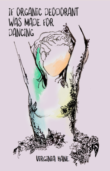 "Front cover of Virginia's book ""If Organic Deodorant was made for Dancing"". Photo courtesy of Virginia Kane."